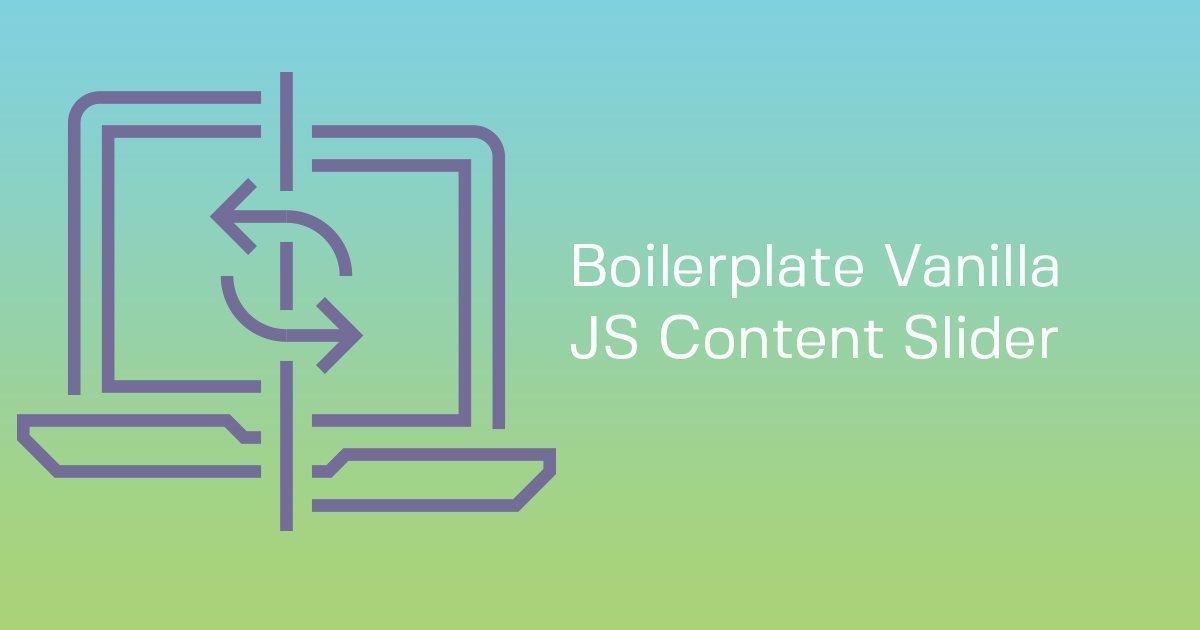 Boilerplate Vanilla JS Content Slider : Chee: Custom
